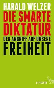 Harald Welzer Die smarte Diktatur-